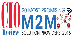 20 Most Promising M2M Technology Solution Providers 2015