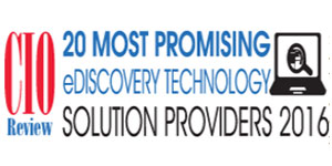20 Most Promising eDiscovery Technology Solution Providers 2016
