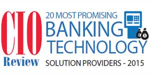 20 Most Promising Banking Technology Solution Providers