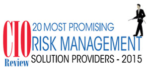 20 Most Promising Risk Management Solution Providers 2015