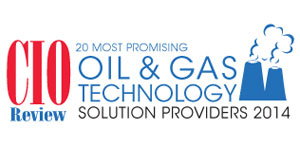 20 Most Promising Oil & Gas Technology Solution Providers 2014