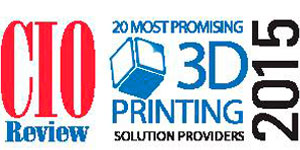 20 Most Promising 3D Printing Solution Providers 2015