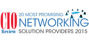 20 Most Promising Networking Solution Providers 2015