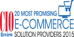 20 Most Promising E-commerce Solutions Providers 2015