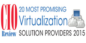 20 Most Promising Virtualization Solution Providers 2015
