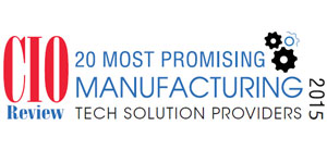 20 Most Promising Manufacturing Tech Solution Providers 2015