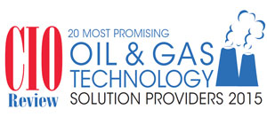 20 Most Promising Oil & Gas Technology Solution Providers 2015