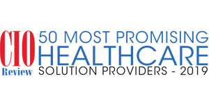 50 Most Promising Healthcare Solution Providers - 2019