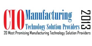 20 Most Promising Manufacturing Technology Solution Providers - 2013