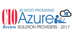 20 Most Promising Azure Solution Providers - 2017