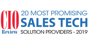 20 Most Promising Sales Tech Solution Providers - 2019