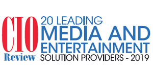 Top 20 Media and Entertainment Tech Companies - 2019
