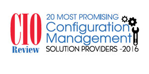 20 Most Promising Configuration Management Solution Providers 2016