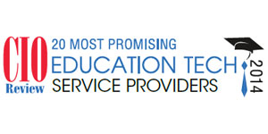 20 Most Promising Education Tech Service Providers - 2014