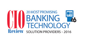 20 Most Promising Banking Technology Solution Providers - 2016