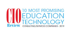10 Most Promising Educational Technology Consulting/Services Companies - 2019