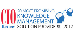 20 Most Promising Knowledge Management Solution Providers 2017