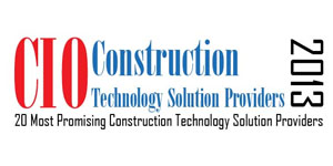 20 Most Promising Construction  Technology Solution Providers - 2013