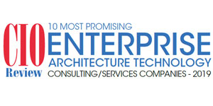 10 Most Promising Enterprise Architecture Technology Consulting/Services Companies – 2019