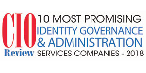 10 Most Promising Identity Governance and Administration Services Companies - 2018