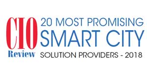 20 Most Promising Smart City Solution Providers - 2018