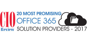 20 Most Promising Office 365 Solution Providers - 2017