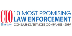 10 Most Promising Law Enforcement Consulting/Services Companies - 2019