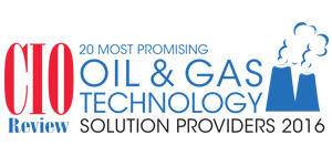 20 Most Promising Oil and Gas Technology Solution Providers - 2016
