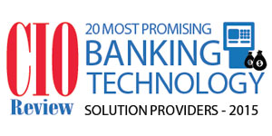20 Most Promising Banking Technology Solution Providers - 2015