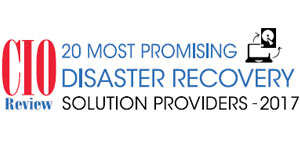 20 Most Promising Disaster Recovery Solution Providers 2017