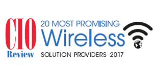20 Most Promising Wireless Solution Providers - 2017