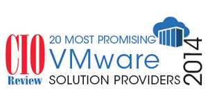 20 Most Promising VMware Solution Providers - 2014