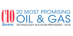 Top 20 Oil and Gas Technology Companies - 2018