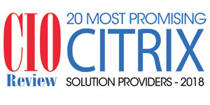 20 Most Promising Citrix Solution Providers - 2018