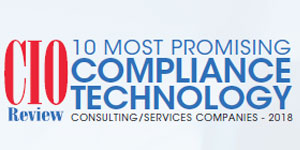 10 Most Promising Compliance Technology Consulting/Services Companies - 2018