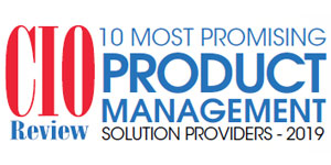 10 Most Promising Product Management Solution Providers - 2019