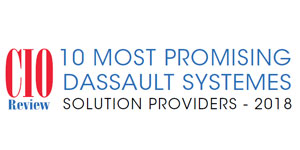 10 Most Promising Dassault Systemes Solution Providers - 2018