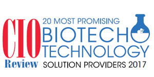 20 Most Promising Biotech Technology Solution Providers - 2017