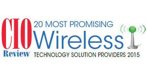 20 Most Promising Wireless Technology Solution Providers - 2015