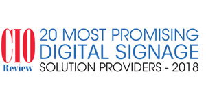 20 Most Promising Digital Signage Solution Providers - 2018