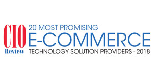 20 Most Promising E-commerce Technology Solution Providers – 2018