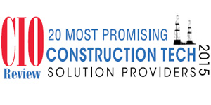 20 Most Promising Construction Tech Solution Providers - 2015