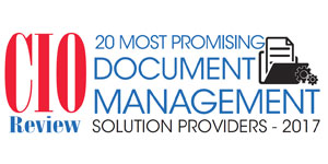20 Most Promising Document Management Solution Providers 2017