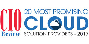 20 Most Promising Cloud Solution Providers - 2017