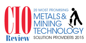 20 Most Promising Metals & Mining Technology Solution Providers - 2015