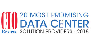 20 Most Promising Data Center Solution Providers - 2018