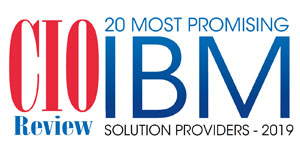 20 Most Promising IBM Solution Providers - 2019