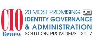20 Most Promising Identity Governance & Administration Solution Providers - 2017