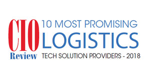 10 Most Promising Logistics Tech Solution Providers - 2018