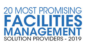 20 Most Promising Facilities Management Solution Providers - 2019
